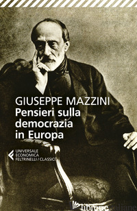 PENSIERI SULLA DEMOCRAZIA IN EUROPA - MAZZINI GIUSEPPE; MASTELLONE S. (CUR.)