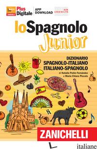 SPAGNOLO JUNIOR. DIZIONARIO SPAGNOLO-ITALIANO, ITALIANO-SPAGNOLO. VERSIONE PLUS. - PICCOLO MARIA CHIARA; PENIN FERNANDEZ NATALIA