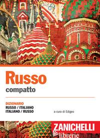 RUSSO COMPATTO. DIZIONARIO RUSSO-ITALIANO, ITALIANO-RUSSO - EDIGEO (CUR.)