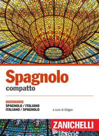 SPAGNOLO COMPATTO. DIZIONARIO SPAGNOLO-ITALIANO, ITALIANO-SPAGNOLO - EDIGEO