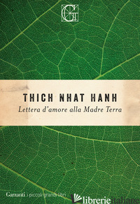 LETTERA D'AMORE ALLA MADRE TERRA - NHAT HANH THICH