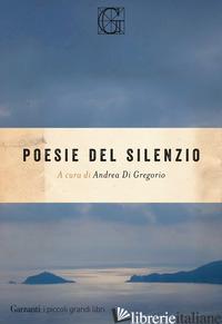 POESIE DEL SILENZIO - DI GREGORIO A. (CUR.)