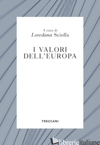 VALORI DELL'EUROPA (I) - SCIOLLA L. (CUR.)