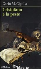 CRISTOFANO E LA PESTE - CIPOLLA CARLO M.
