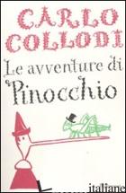 AVVENTURE DI PINOCCHIO. EDIZ. INTEGRALE (LE) - COLLODI CARLO