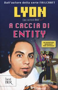 A CACCIA DI ENTITY - LYON GAMER