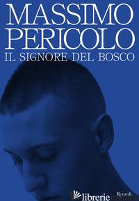 SIGNORE DEL BOSCO (IL) - PERICOLO MASSIMO