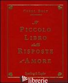 PICCOLO LIBRO DELLE RISPOSTE D'AMORE (IL) - BOLT CAROL