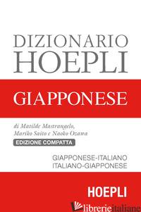 DIZIONARIO HOEPLI GIAPPONESE. GIAPPONESE-ITALIANO, ITALIANO-GIAPPONESE - MASTRANGELO MATILDE; SAITO MARIKO; OZAWA NAOKO