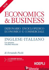 NEW ECONOMICS & BUSINESS. DIZIONARIO ENCICLOPEDICO ECONOMICO E COMMERCIALE INGLE - PICCHI FERNANDO