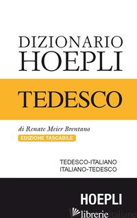 DIZIONARIO DI TEDESCO. TEDESCO-ITALIANO, ITALIANO-TEDESCO. EDIZ. COMPATTA - MEIER BRENTANO RENATE