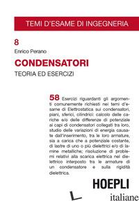 CONDENSATORI. TEORIA ED ESERCIZI - PERANO ENRICO