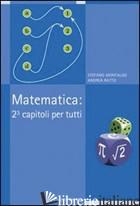 MATEMATICA: 2? CAPITOLI PER TUTTI - MONTALDO STEFANO; RATTO ANDREA