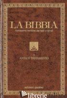 BIBBIA (LA). VOL. 1: ANTICO TESTAMENTO: PENTATEUTICO-LIBRI STORICI - AA.VV.