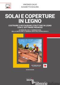 SOLAI E COPERTURE IN LEGNO. CON SOFTWARE - CALVO VINCENZO; SCALORA ELISABETTA