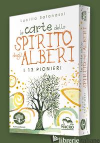 CARTE DELLO SPIRITO DEGLI ALBERI. CON 65 (LE) - SATANASSI LUCILLA