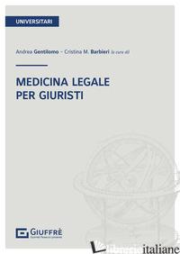 MEDICINA LEGALE. PER GIURISTI - BARBIERI C. (CUR.); GENTILOMO A. (CUR.)