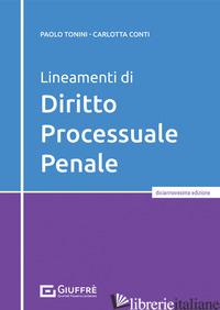 LINEAMENTI DI DIRITTO PROCESSUALE PENALE - CONTI CARLOTTA; TONINI PAOLO