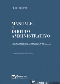 MANUALE DI DIRITTO AMMINISTRATIVO - CASETTA ELIO; FRACCHIA F. (CUR.)
