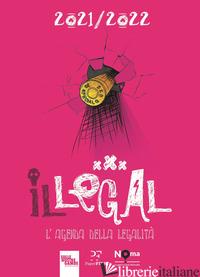 LEGAL. L'AGENDA DELLA LEGALITA' 2021-2022. MAGENTA (IL) - AA.VV.