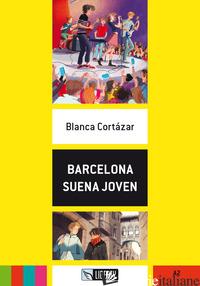 BARCELONA SUENA JOVEN. CON FILE AUDIO PER IL DOWNLOAD - CORTAZAR BLANCA