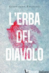ERBA DEL DIAVOLO (L') - TILOCCA LEONARDO