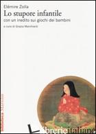 STUPORE INFANTILE. CON UN INEDITO SUI GIOCHI DEI BAMBINI (LO) - ZOLLA ELEMIRE; MARCHIANO' G. (CUR.)