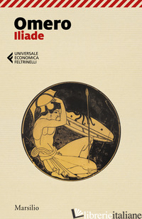 ILIADE - OMERO; AVEZZU' E. (CUR.); CIANI M. G. (CUR.)