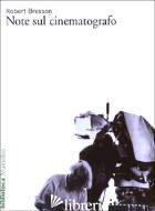 NOTE SUL CINEMATOGRAFO - BRESSON ROBERT