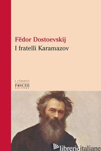 FRATELLI KARAMAZOV (I) - DOSTOEVSKIJ FEDOR