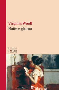 NOTTE E GIORNO - WOOLF VIRGINIA