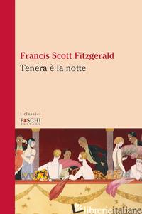 TENERA E' LA NOTTE - FITZGERALD FRANCIS SCOTT