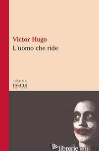 UOMO CHE RIDE (L') - HUGO VICTOR