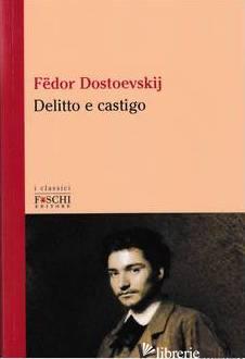 DELITTO E CASTIGO - DOSTOEVSKIJ FEDOR