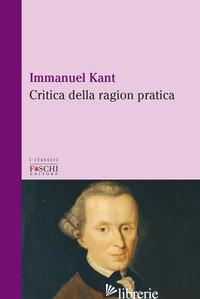 CRITICA DELLA RAGION PRATICA - KANT IMMANUEL