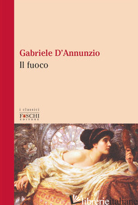 FUOCO (IL) - D'ANNUNZIO GABRIELE
