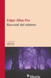 RACCONTI DEL MISTERO (I) - POE EDGAR ALLAN