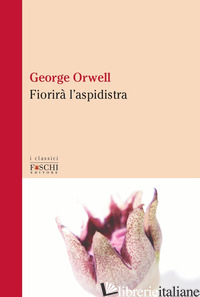 FIORIRA' L'ASPIDISTRA - ORWELL GEORGE