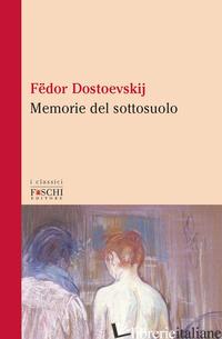 MEMORIE DEL SOTTOSUOLO - DOSTOEVSKIJ FEDOR
