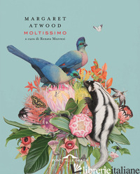 MOLTISSIMO - ATWOOD MARGARET; MORRESI R. (CUR.)
