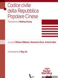CODICE CIVILE DELLA REPUBBLICA POPOLARE CINESE - DILIBERTO O. (CUR.); DURSI D. (CUR.); MASI A. (CUR.)