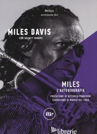 MILES. L'AUTOBIOGRAFIA - DAVIS MILES; TROUPE QUINCY