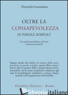 OLTRE LA CONSAPEVOLEZZA IN PAROLE SEMPLICI - GUNARATANA HENEPOLA