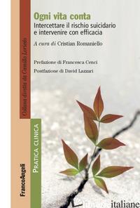 OGNI VITA CONTA. INTERCETTARE IL RISCHIO SUICIDARIO E INTERVENIRE CON EFFICACIA - ROMANIELLO C. (CUR.)