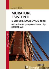 MURATURE ESISTENTI E SUPER SISMABONUS 2020. NTC 2018 - CIRC.7/2019 - EUROCODICE  - CIRILLO ANTONIO