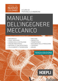 MANUALE DELL'INGEGNERE MECCANICO. NUOVA EDIZ. - ANDREINI P. (CUR.)