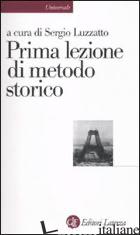 PRIMA LEZIONE DI METODO STORICO - LUZZATTO S. (CUR.)