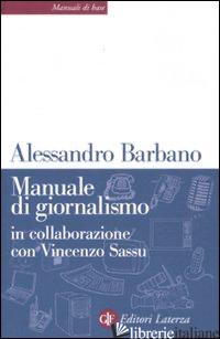 MANUALE DI GIORNALISMO - BARBANO ALESSANDRO; SASSU VINCENZO