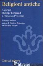 RELIGIONI ANTICHE. UN'INTRODUZIONE COMPARATA - BORGEAUD P. (CUR.); PRESCENDI F. (CUR.)