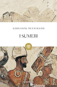 SUMERI (I) - PETTINATO GIOVANNI